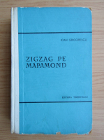 Anticariat: Ioan Grigorescu - Zigzag pe mapamond