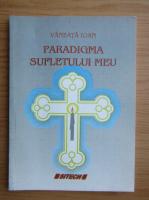 Anticariat: Ioan Vaneata - Paradigma sufletului meu