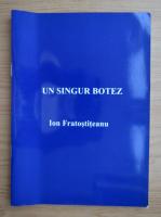 Anticariat: Ion Fratostiteanu - Un singur botez