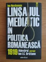 Anticariat: Ion Novacescu - Linsajul mediatic in politica romaneasca