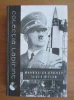 John Cornwell - Oameni de stiinta ai lui Hitler