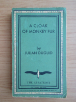 Anticariat: Julian Duguid - A cloak of monkey fur (1937)