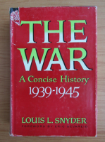 Louis L. Snyder - The war. A concise history 1939-1945