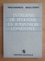 Mircea Maiorescu - Intrebari de pediatrie cu raspunsuri comentate