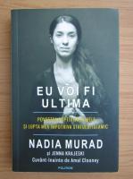 Nadia Murad - Eu voi fi ultima