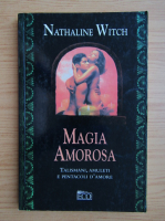 Anticariat: Nathaline Witch - Magia amorosa