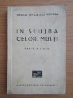 Anticariat: Nicolae Dinculescu Romana - In slujba celor multi (1934)