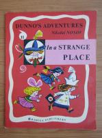 Nikolai Nosov - Dunno's adventures in a strange place