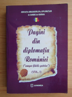 Anticariat: Pagini din diplomatia Romaniei (volumul 1)