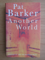 Anticariat: Pat Barker - Another world