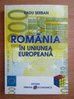 Anticariat: Radu Serban - Romania in Uniunea Europeana