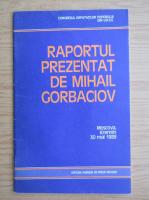 Anticariat: Raportul prezentat de Mihail Gorbaciov, Moscova, Kremlin, 30 mai 1989