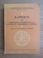Anticariat: Rapports, volumul 3. Organismes internationaux affilies et Commissions internes