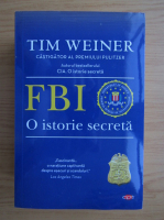 Anticariat: Tim Weiner - FBI. O istorie secreta