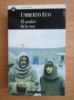 Umberto Eco - El nombre de la rosa