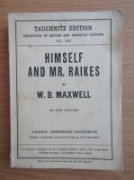 Anticariat: W. B. Maxwell - Himself and Mr. Raikes (1929)