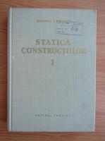 Anticariat: Alexandru Gheorghiu - Statica constructiilor (volumul 1)