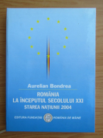 Anticariat: Aurelian Bondrea - Romania la inceputul secolului XXI. Starea natiunii 2004
