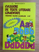 C. Nicolescu - Culegere de texte literare comentate pentru elevii claselor I-IV