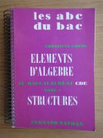 Anticariat: Christian Corne - Elements d'algebre, volumul 1. Structures