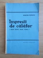 Anticariat: Dumitru Popescu - Impresii de calator. Prin Egipt, Irak, Cuba