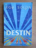 Anticariat: Ego Solon - Destin