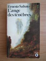 Ernesto Sabato - L'ange des tenebres