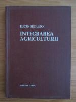 Eugen Buciuman - Integrarea agriculturii