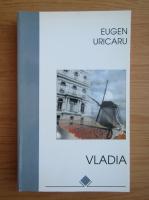 Anticariat: Eugen Uricaru - Vladia