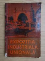 Expozitia industriala unionala