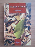 Franz Kafka - Corespondenta (volumul 2)