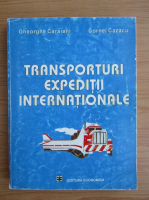 Gheorghe Caraiani - Transporturi expeditii interantionale