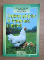 Anticariat: Gheorghe Stefanescu - Cresterea pasarilor in fermele mici si mijlocii