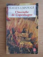 Gilles Lapouge - L'Incendie de Copenhagen