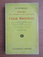 Honore de Balzac - Histoire de la grandeur et de la decadence de Cesar Birotteau