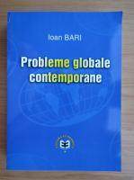 Ioan Bari - Probleme globale contemporane