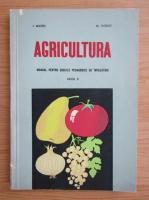 Anticariat: Ioan Militiu - Agricultura. Manual pentru scolile pedagogice de invatatori, anul II (1965)