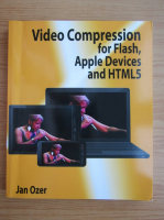 Anticariat: Jan Ozer - Video compression for Flash, Apple devices and HTML5