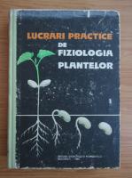 Anticariat: Lucrari practice de fiziologia plantelor