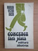 Anticariat: Marian Victor Buciu - Concediu fara plata