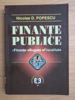 Nicolae D. Popescu - Finante banci. Finante, bugete, fiscale