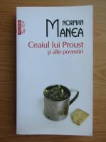 Anticariat: Norman Manea - Ceaiul lui Proust si alte povesti