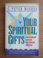 Anticariat: Peter K. Wagner - Your spiritual gifts
