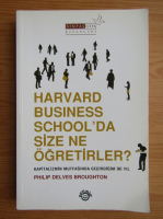 Anticariat: Philip Delves Broughton - Harvard business school'da size ne ogretirler?
