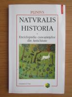 Plinius - Naturalis Historia. Enciclopedia cunostintelor din Antichitate (volumul 5)