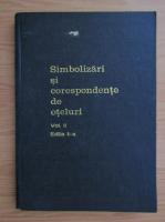 Anticariat: Simbolizari si corespondente de oteluri (volumul 2)