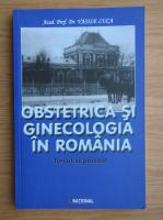 Anticariat: Vasile Luca - Obstetrica si ginecologia in Romania. Trecut si prezent