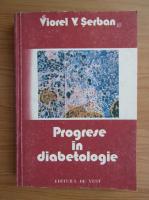 Anticariat: Viorel V. Serban - Progrese in diabetologie