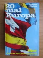 Anticariat: Werner Holzer - 20 mal Europa