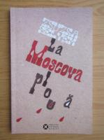 Anticariat: Zsuzsa Selyem - La Moscova ploua